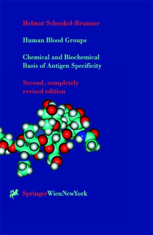 Human Blood Groups:Chemical and Biochemical Basis of Antigen Specificity