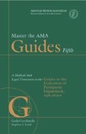 Master the AMA Guides,5/e : A Medical and Legal Transition to the Guides to the Evaluation to Permanent Impairment