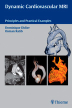 Dynamic Cardiovascular MRI (incl. CD-ROM) : Principles and Practical Examples