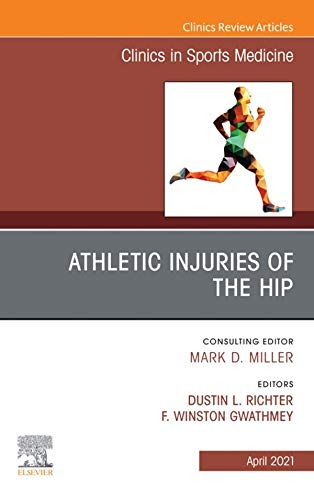 Athletic Injuries of the Hip An Issue of Clinics in Sports Medicine-1판