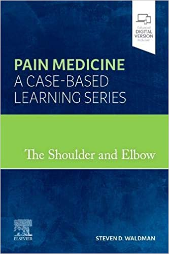 The Shoulder and Elbow Pain Medicine A Case-Based Learning Series