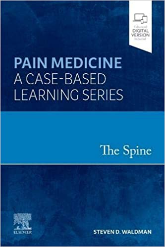 The Spine Pain Medicine A Case-Based Learning Series